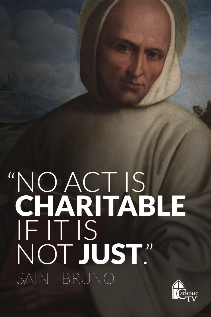 NO ACT IS CHARITABLE IF IT IS NOT JUST - ST BRUNO