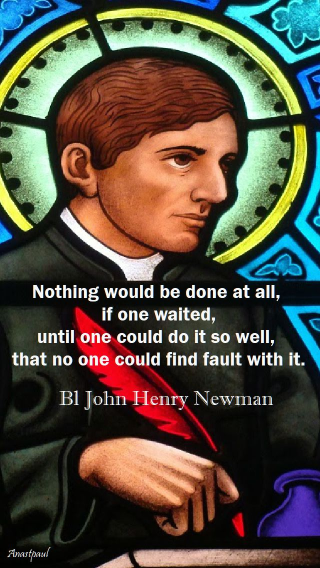 nothing would be done at all - bl john henry newman - 9 oct 2017
