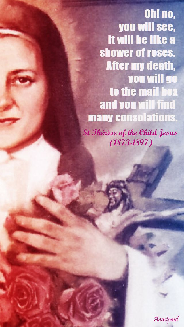 oh no you will see - St Thérèse of the Child Jesus (1873-1897) - 1 oct 2017