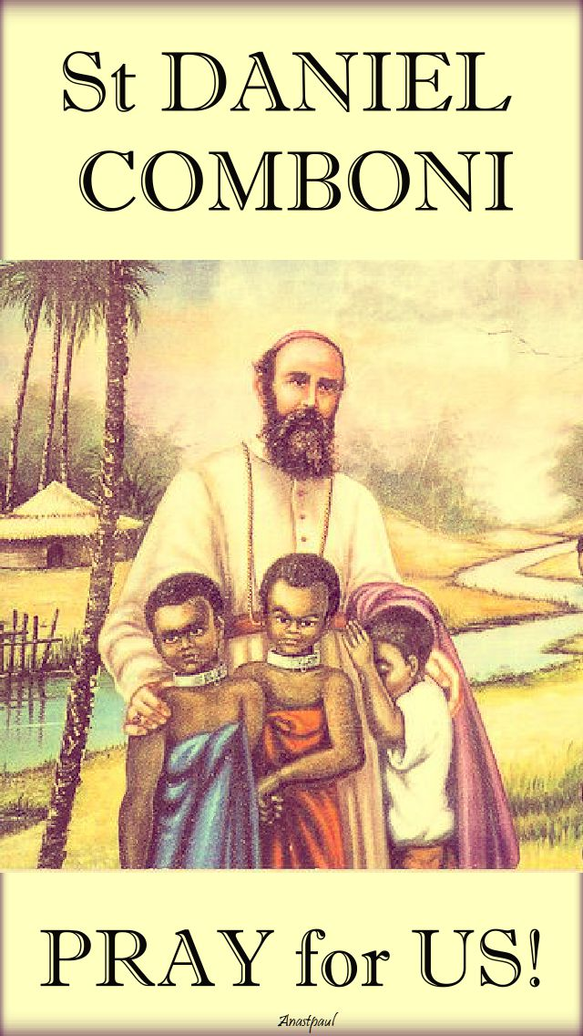 st daniel comboni pray for us 10 oct 2017