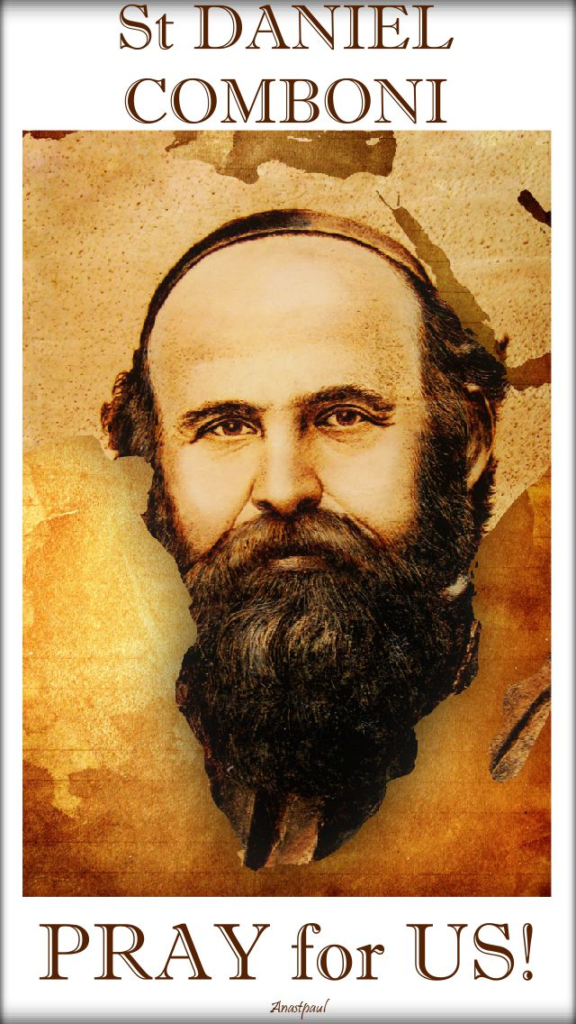 st daniel comboni pray for us 2 - 10 oct 2017