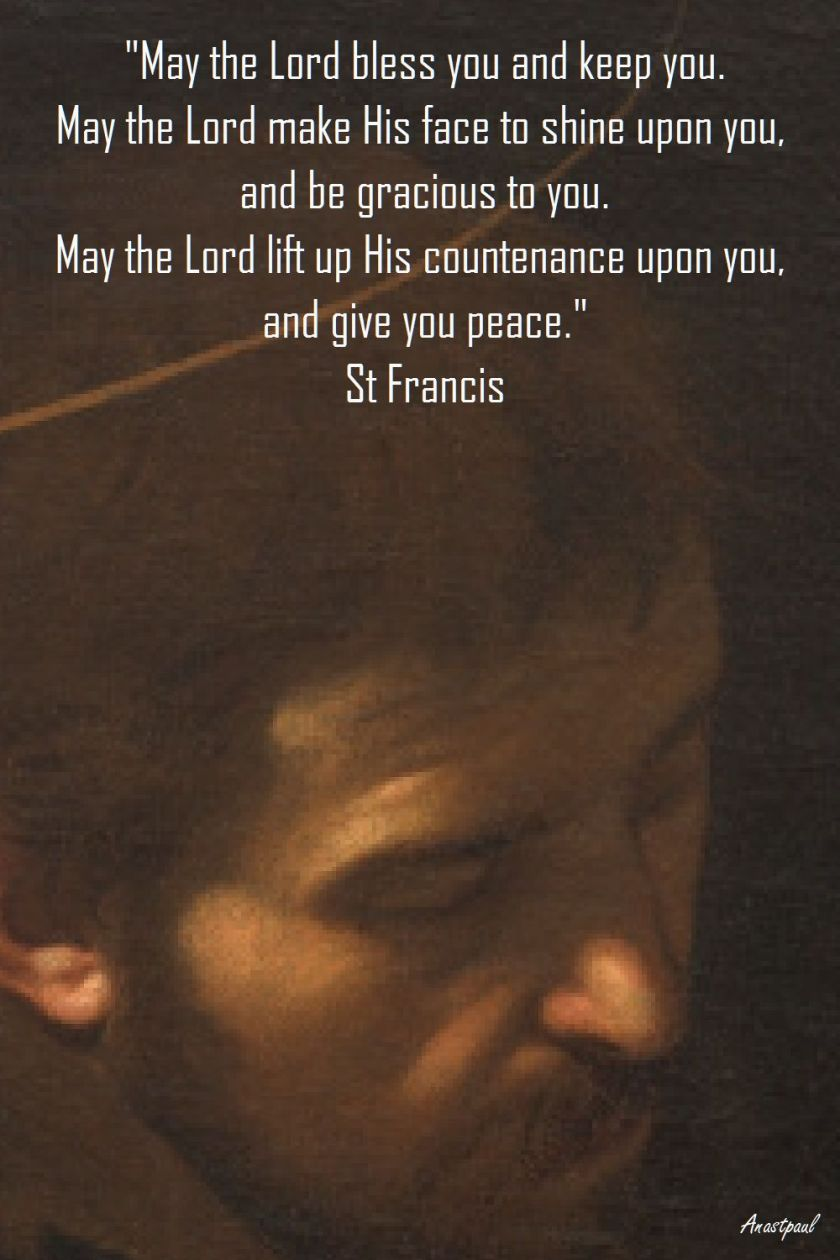 ST FRANCIS PRAYER - MAY THE LORD BLESS YOU AND KEEP YOU