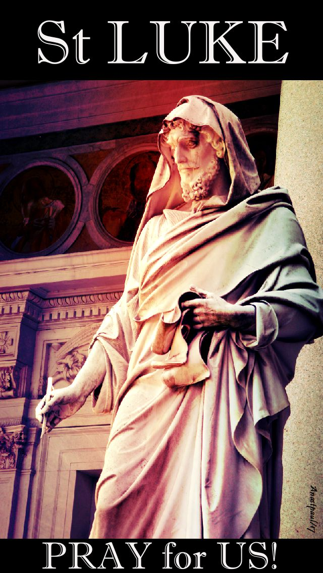 st luke pray for us 18 oct 2017