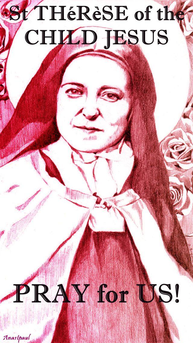 St Thérèse of the Child Jesus PRAY FOR US - 1 Oct 2017