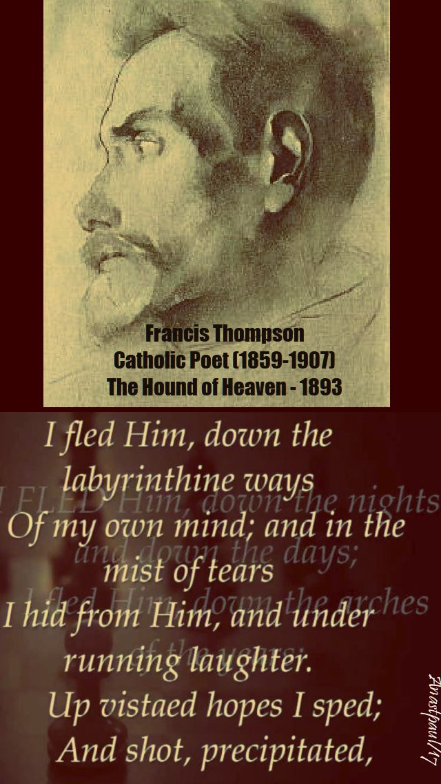 the hound of heaven - francis thompson - 23 oct 2017