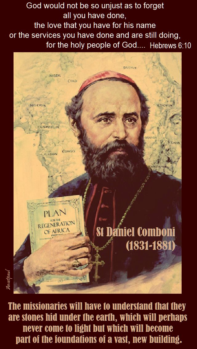 the missionaries willhave to understand - st daniel comboni - 10 oct 2017