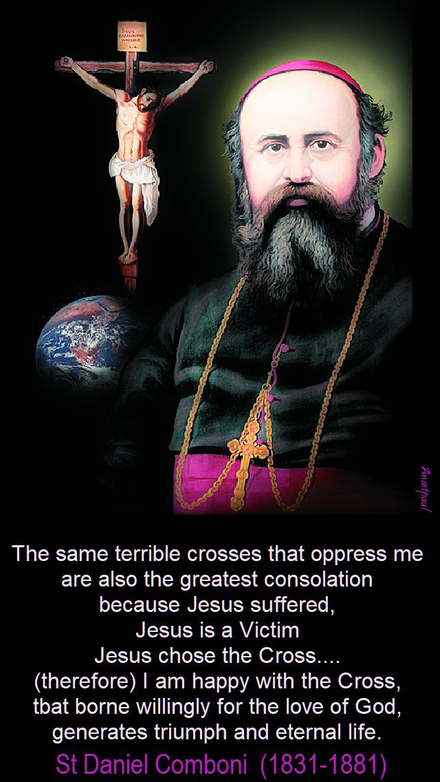 the same terrible crosses - st daniel comboni - 10 oct 2017