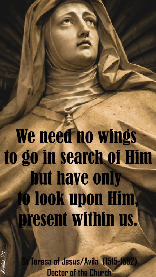 we need no wings - st teresa of jesus - 15 oct 2017