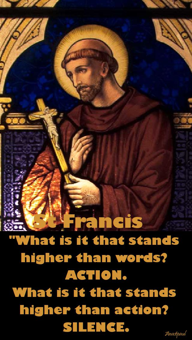 what is it that stands higher than words - st francis 4 oct 2017