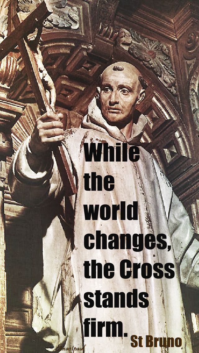 while the world changes - st bruno