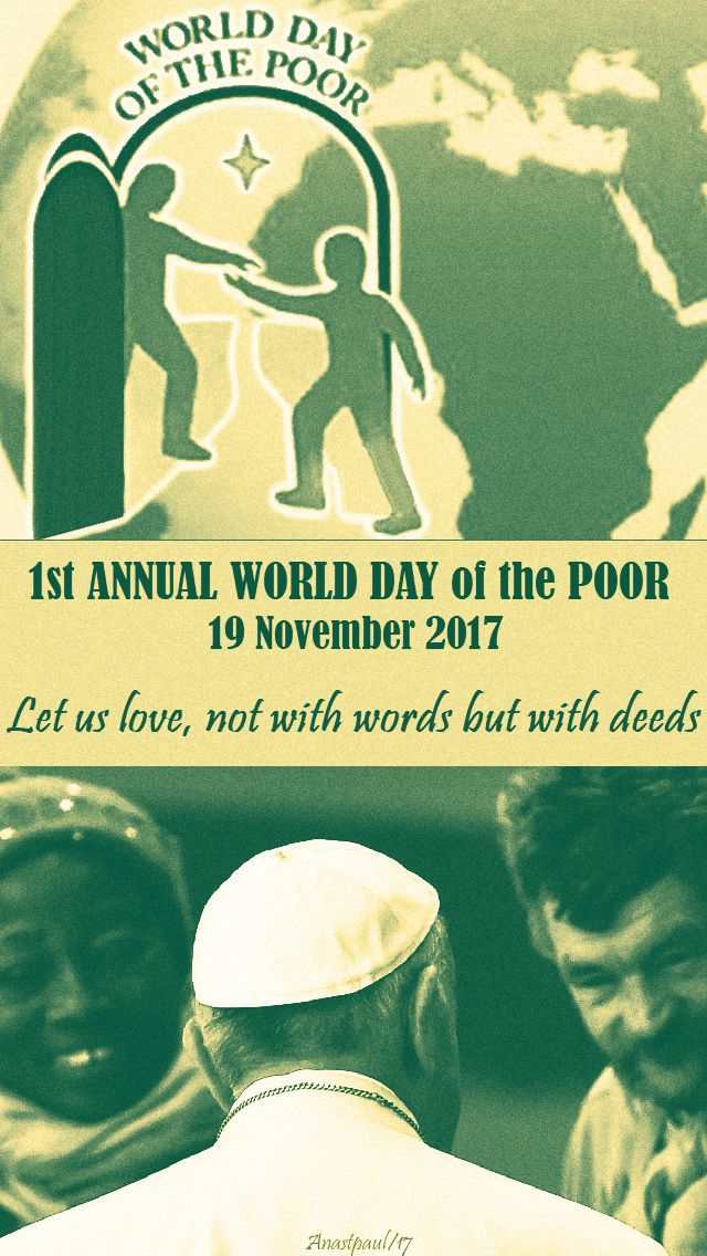 1st annual world day of the poor - 19 nov - let us love not with words but with deeds - 2017.-no2