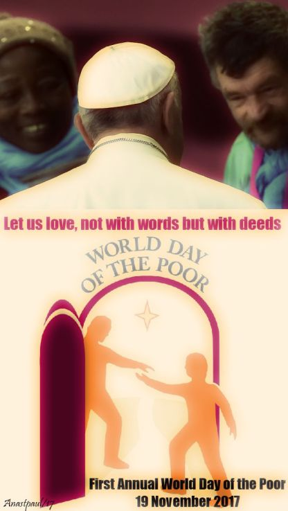 1st annual world day of the poor - 19 nov - let us love not with words but with deeds - 2017