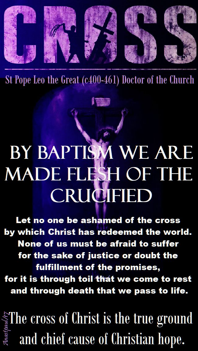 by baptism - st leo the great - quotes on the cross - 10 nov 2017