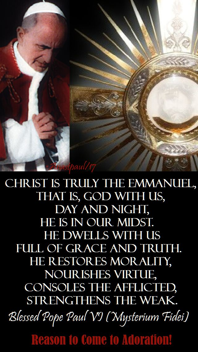 christ is truly emmanuel - bl pope paul VI - 14 nov 2017 - reasons to come to adoration