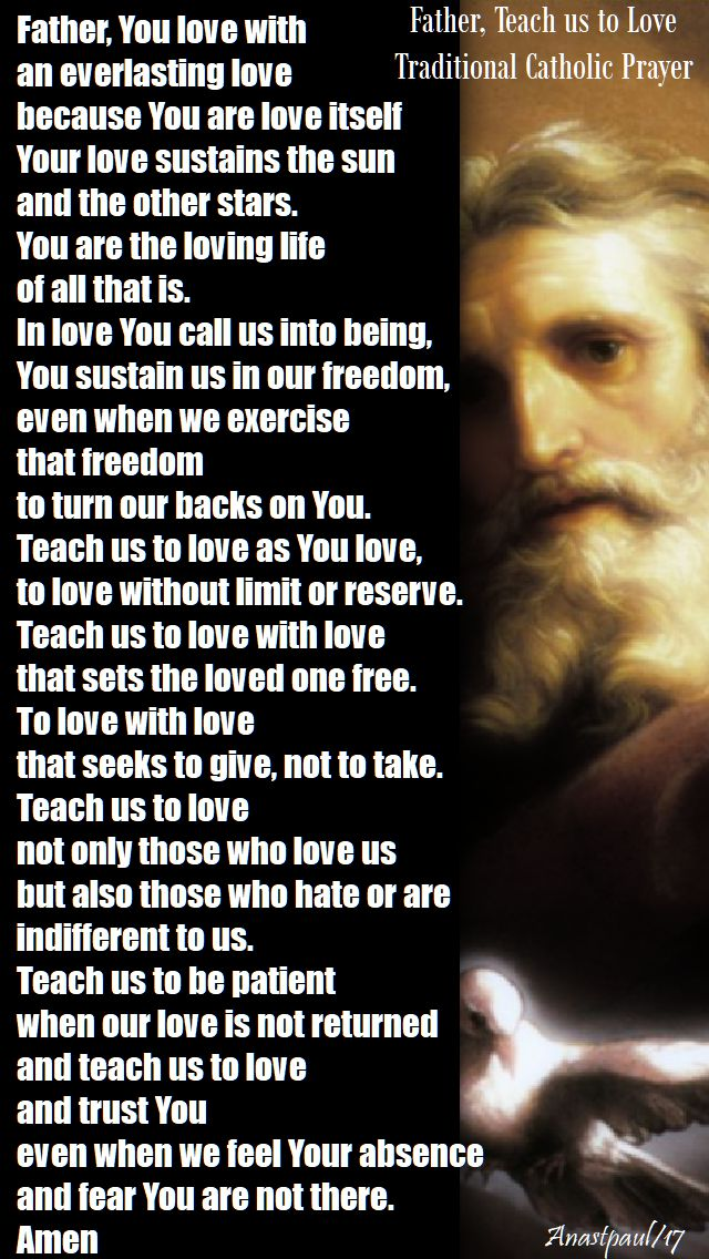 Fasther, teach us to love - trad catholic prayer - 25 nov 2017