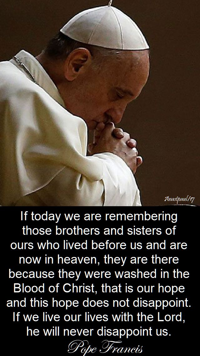 if today we are remembering - pope francis