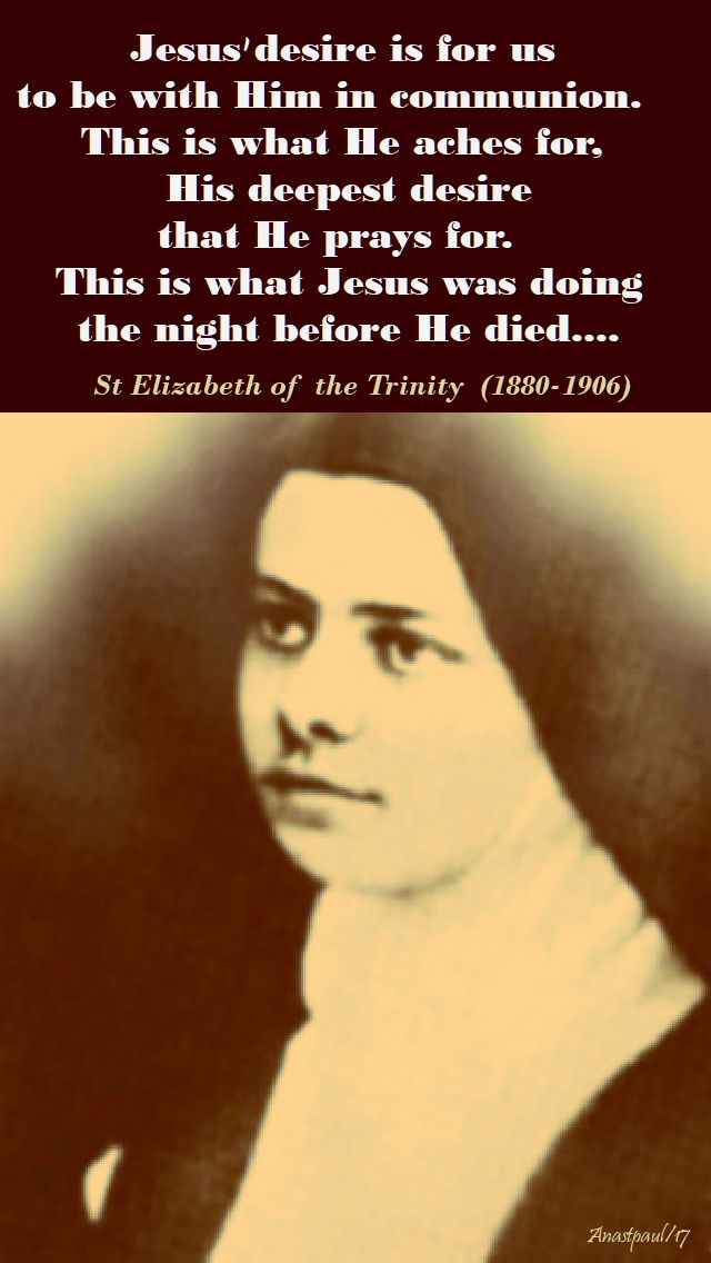 jesus' desire - st elizabeth of the trinity - 8 nov 2017