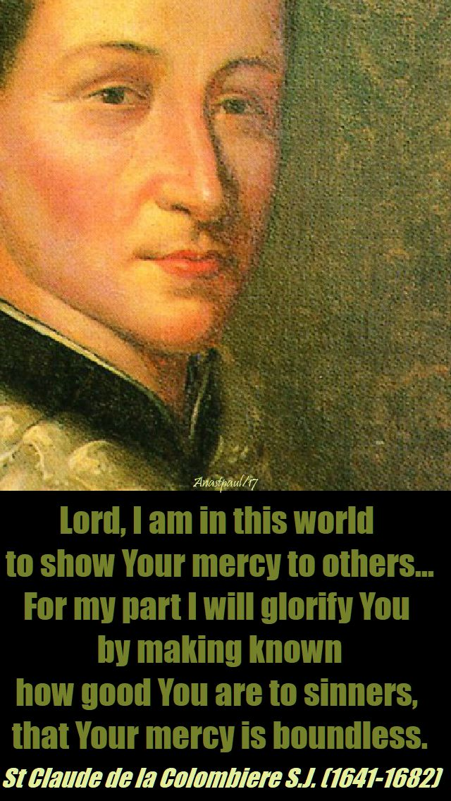 lord, i am in this world - st claude de la colombiere- 17 nov 2017