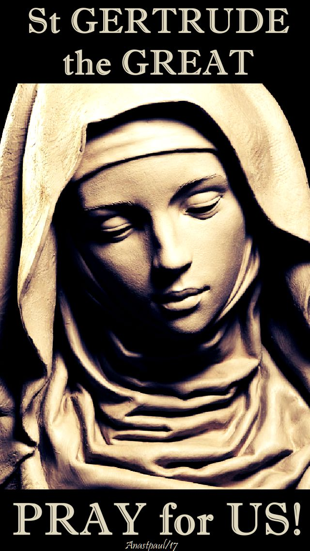 st gertrude the great - pray for us no 2 - 16 nov 2017