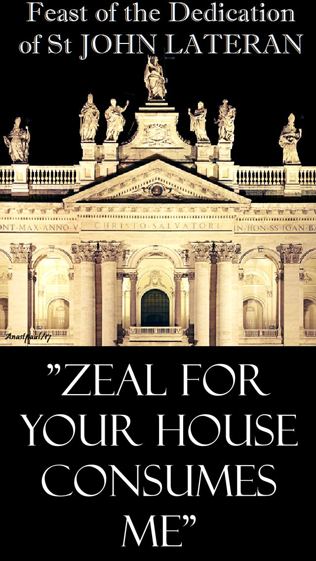 zeal for your house consumes me - st john lateran - 9 nov 2017