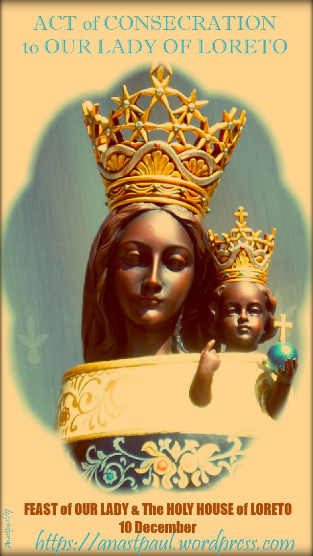 act of consecration to our lady of loreto - 10 dec 2017