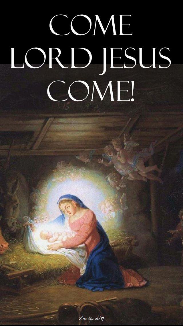 come lord jesus - 15 dec 2017