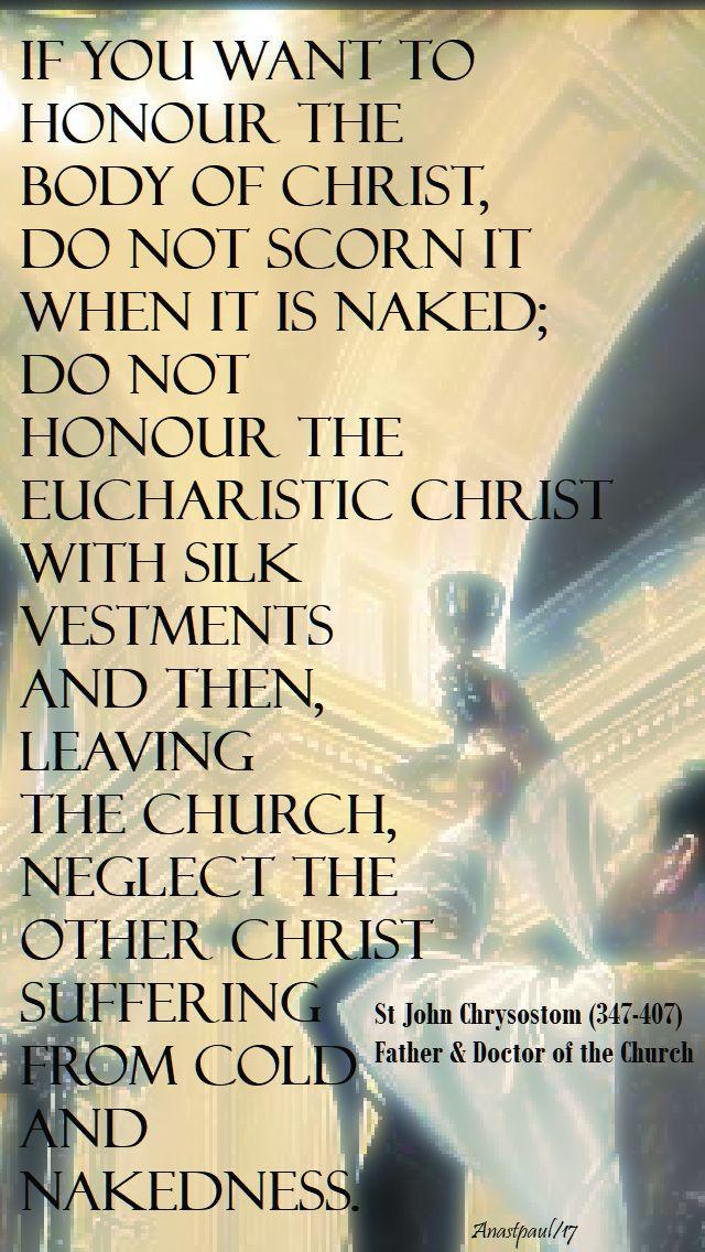if-you-want-to-honour-the-body-of-christ-st-john-chrysostom-19-nov-2017