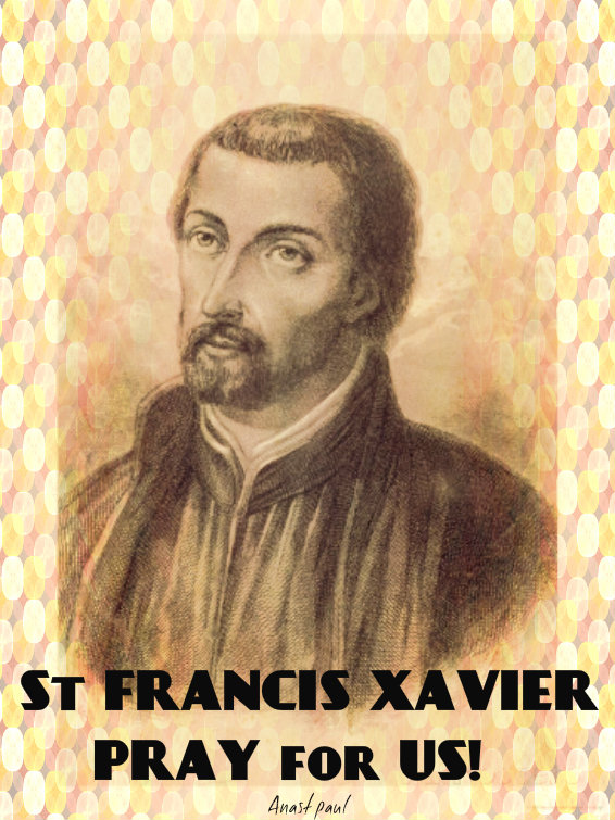 st francis xavier - pray for us - 3 dec 2016