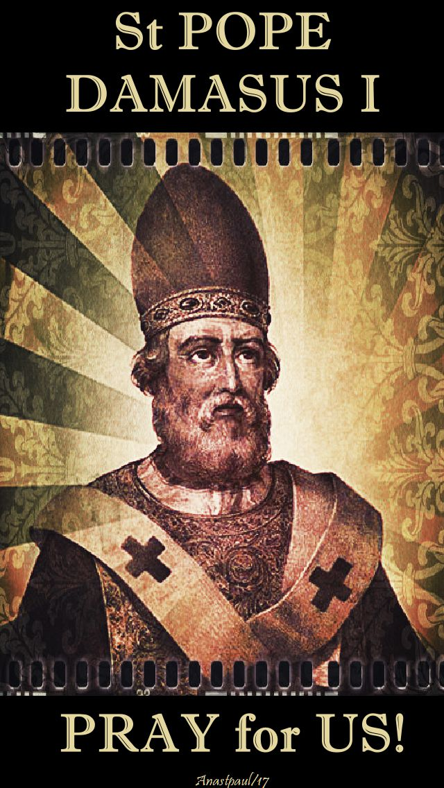 st p[ope damasus - pray for us - 11 dec 2017