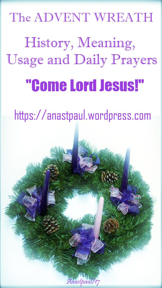 THE ADVENT WREATH - HISTORY, MEANING AND DAILY PRAYERS - 3 DEC 2017
