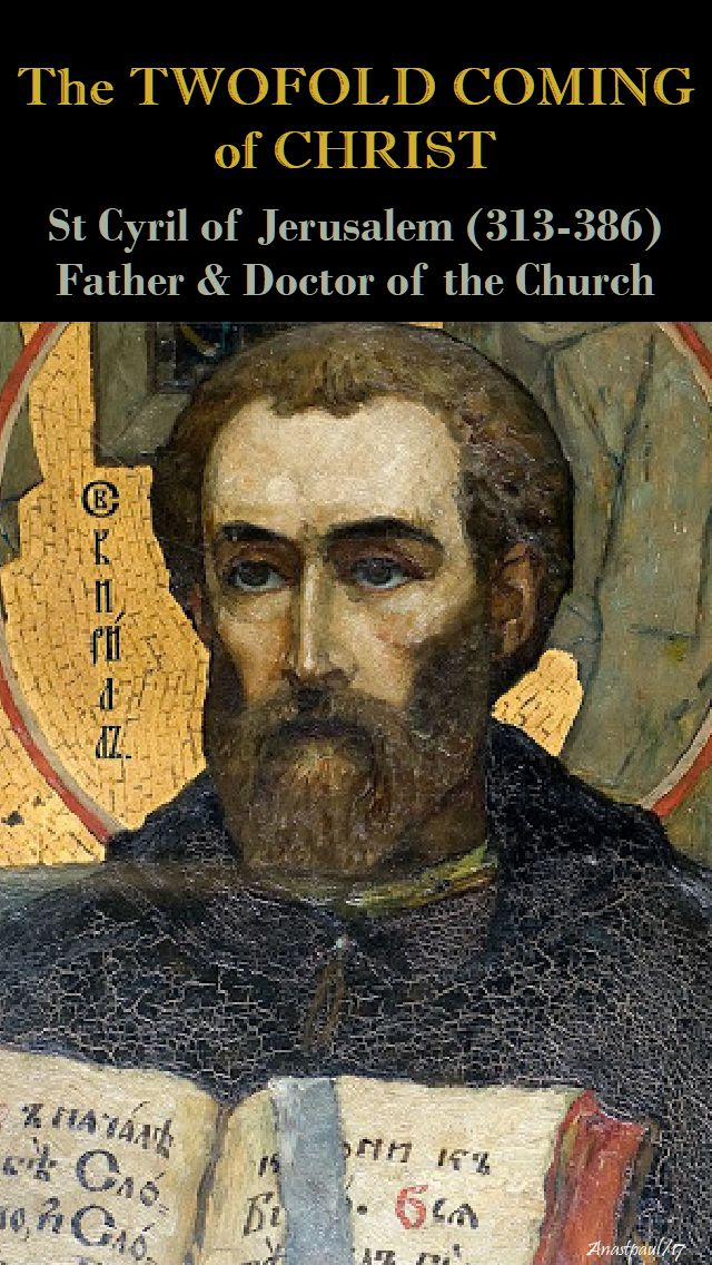 the twofold coming of christ - st cyril of jerusalem - 5 dec 2017