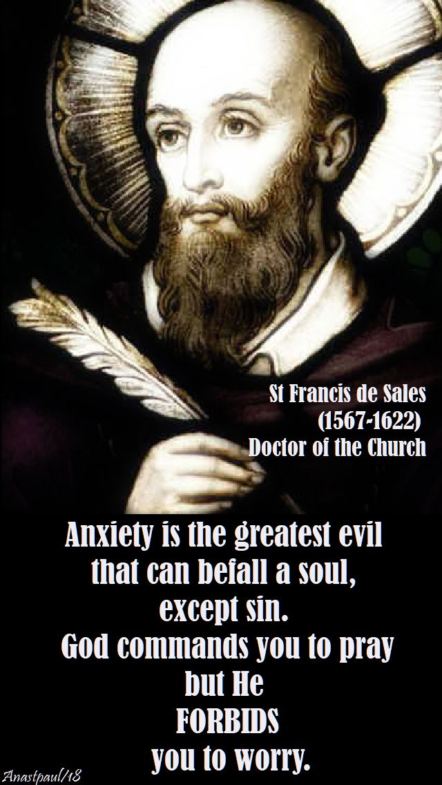 anxiety is the greatest evil - st francis de sales - 24 jan 2018