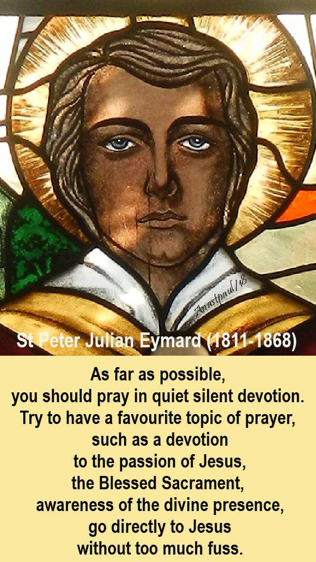 as far as possible you should pray - st peter julian eymard - 30 jan 2018