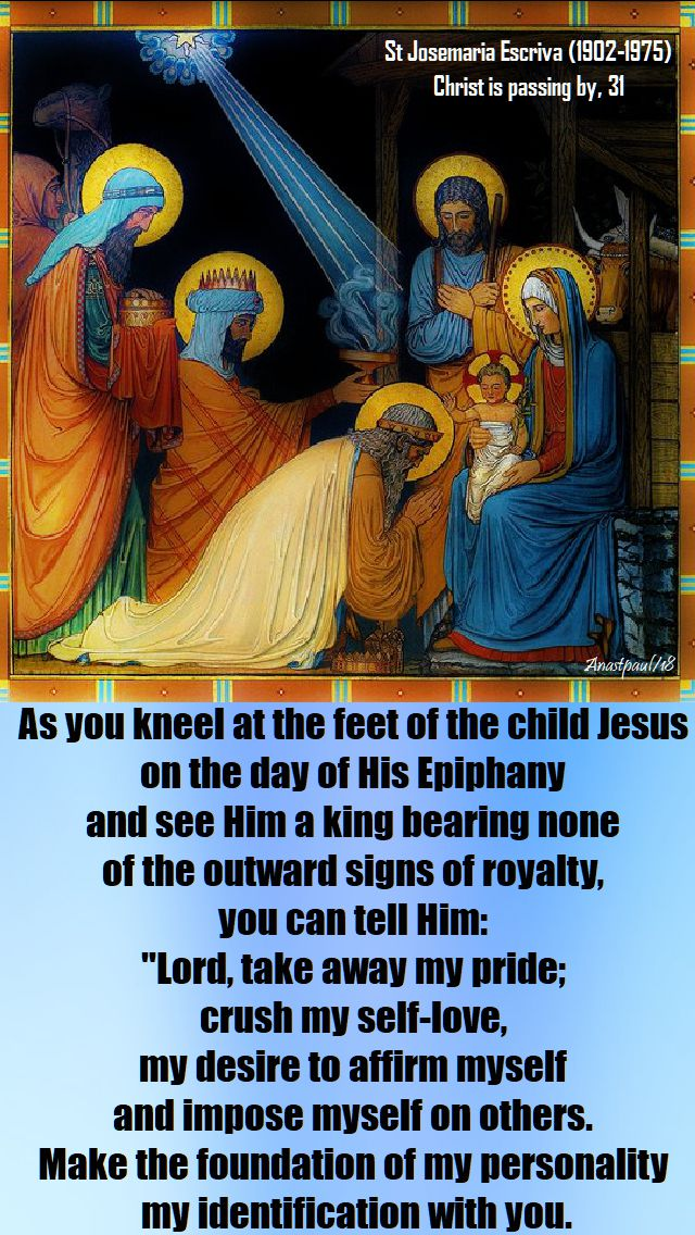 as you kneel at the feet of the child jesus - st josemaria - 7 jan 2018