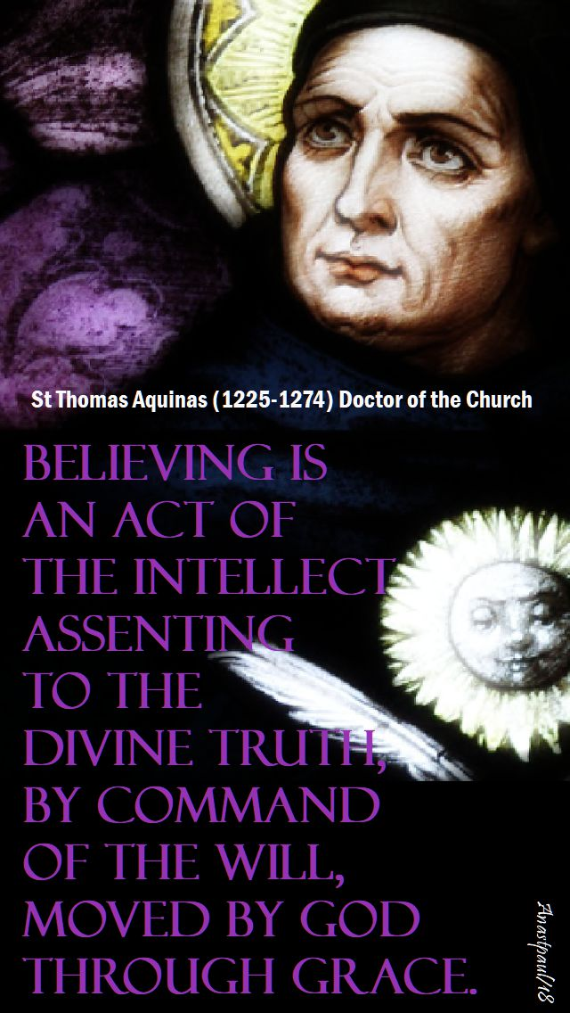 believing is an act of the intellect - st thomas aquinas - 28 jan 2018