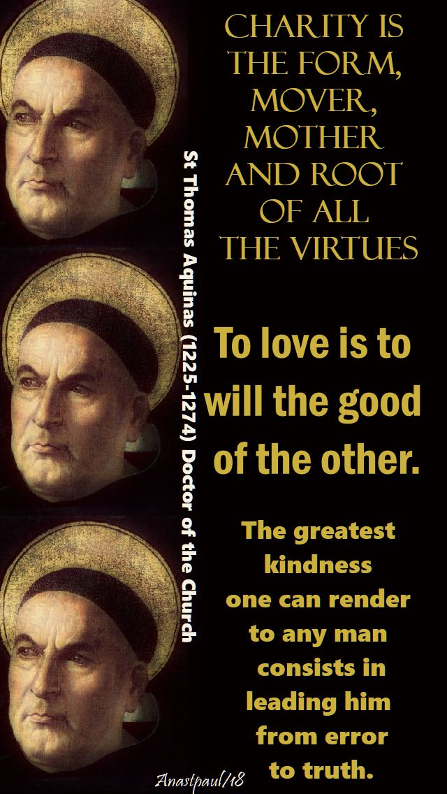 charity is the form, mover, mother and root of all the virtues - st thomas aquinas - 28 jan 2018