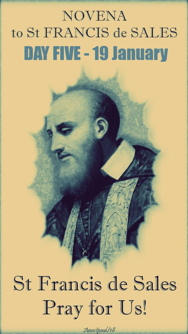 DAY FIVE - ST FRANCIS DE SALES NOVENA - 19 JAN 2018jpg