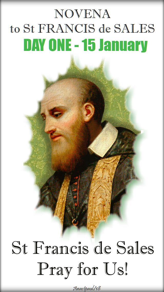 DAY ONE - NOVENA TO ST FRANCIS DE SALES - 15 JAN 2018