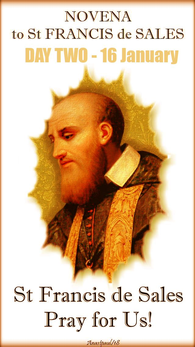 DAY TWO-NOVENA TO ST FRANCIS DE SALES - 16 JAN 2018