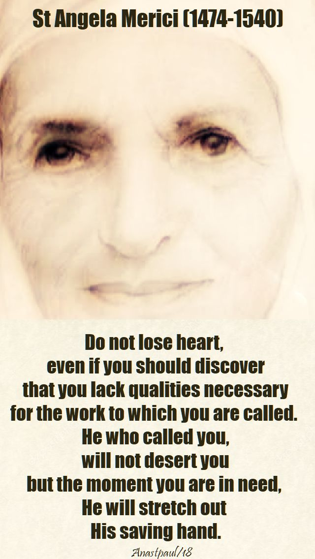 do not lose heart - st angela merici - 27 jan 2018