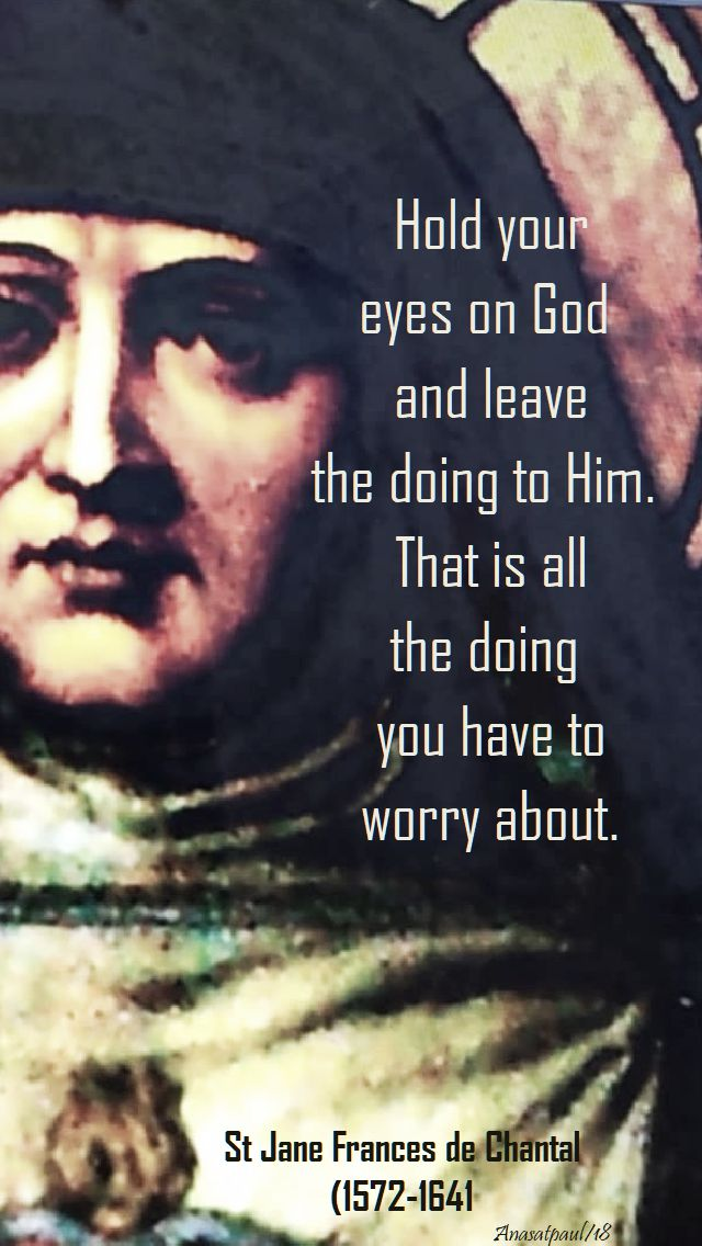 hold your eyes on god - st jane frances de chantal - 11 jan 2018