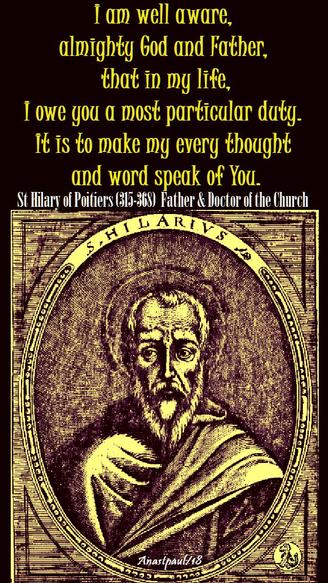 i am well aware almighty god - st hilary of poitiers - 13 jan 2018