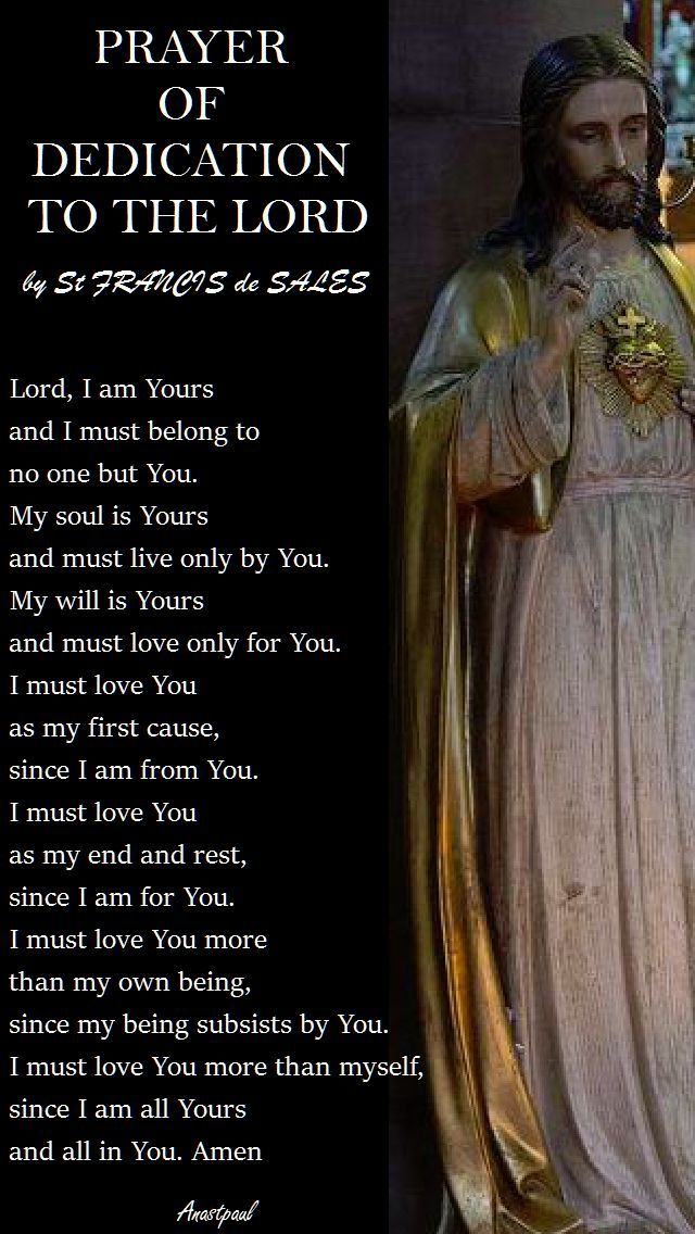 prayer of dedication to the lord - st francis de sales - 2017