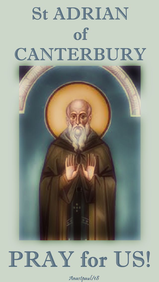 st adrian of canterbury pray for us - 9 jan 2018