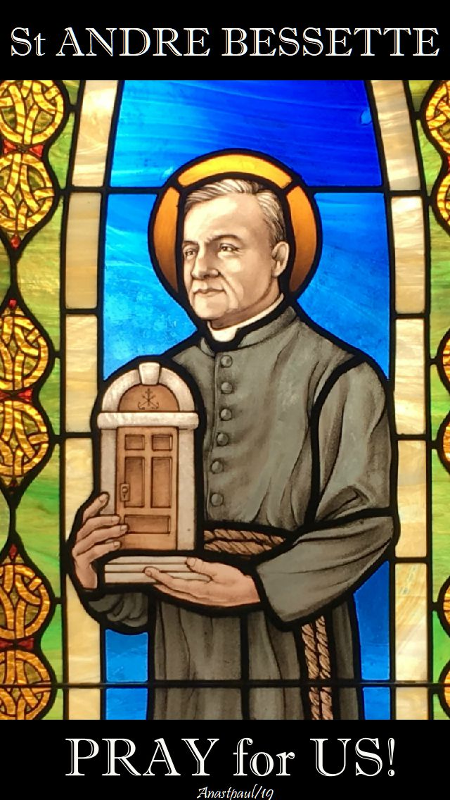 st andre bessette pray for us -6 jan 2018-no. 2
