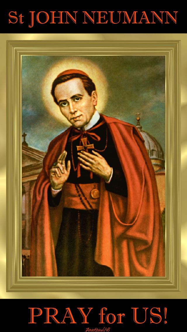 st john neumann - pray for us - 5 jan 2018