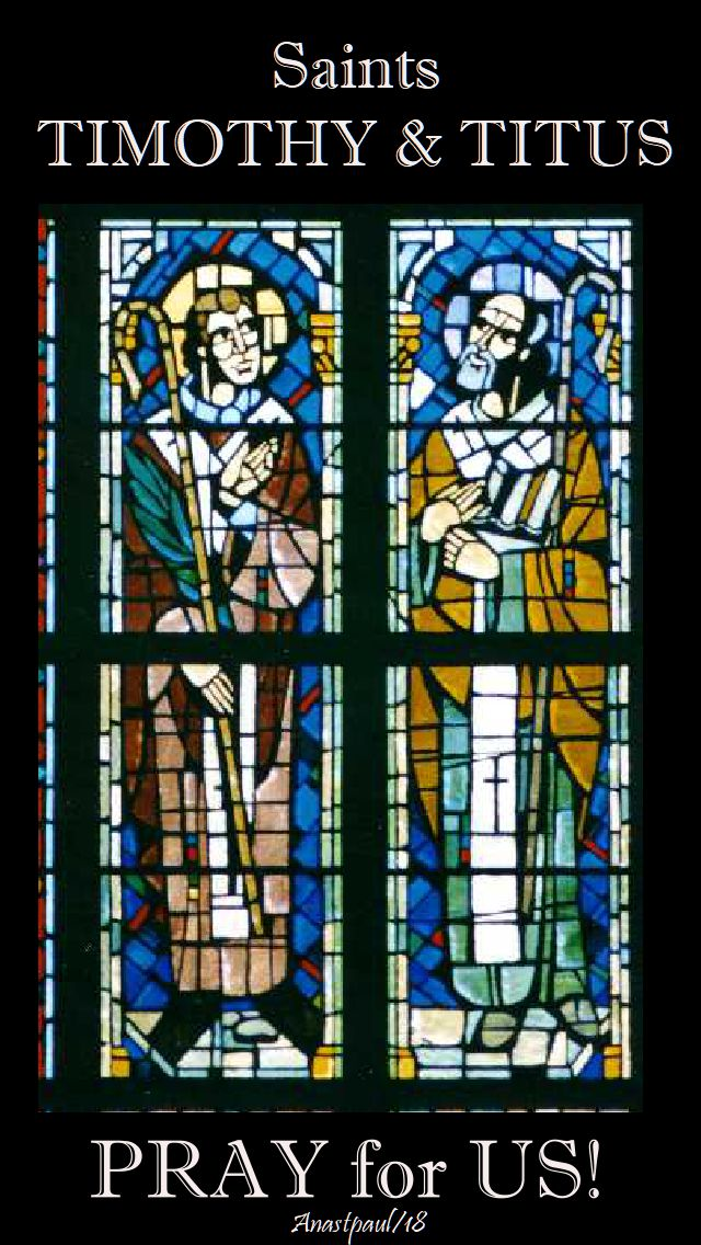 sts timothy and titus pray for us - 26 jan 2018