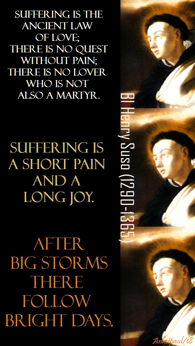 suffering is the ancient law of love - bl henry suso - 25 jan 2018