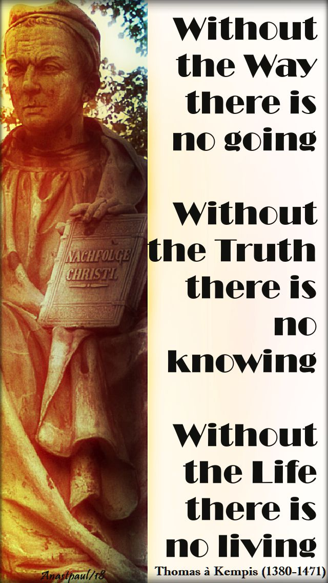 without the way there is no going - thomas a kempis - 9 jan 2018
