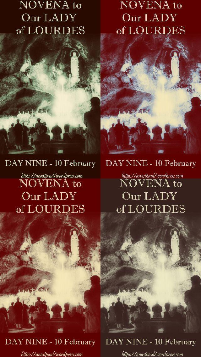 day nine - our lady of lourdes - 10 feb 2018